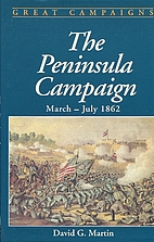 The Peninsula Campaign: March-July 1862 by…