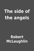 The side of the angels by Robert McLaughlin