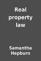 Real property law by Samantha Hepburn