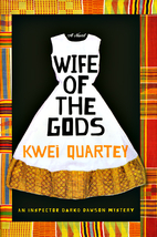 Wife of the Gods by Kwei Quartey
