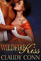Wildfire Kiss by Claudy Conn