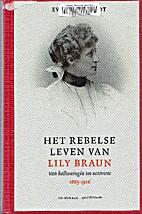 Het rebelse leven van Lily Braun (1865-1916)…