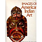 Images of American Indian Art by Jozefa…