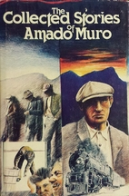 Collected Stories of Amado Muro by Amado…