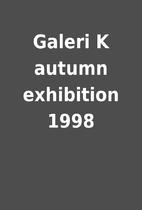 Galeri K autumn exhibition 1998