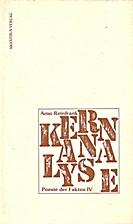 Kernanalyse (Poesie der Fakten IV) by Arno…