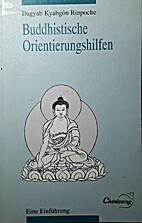 Buddhistische Orientierungshilfen by Dagyab…