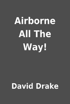 Airborne All The Way! by David Drake