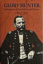Glory Hunter: A Biography of Patrick Edward…