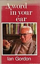 A word in your ear by Ian Alistair Gordon