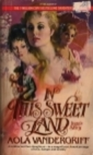 In This Sweet Land by Aola Vandergriff