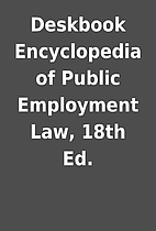 Deskbook Encyclopedia of Public Employment…