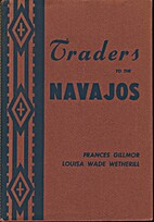 Traders to the Navajos by Frances Gillmor…