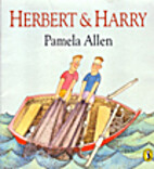 Herbert and Harry by Pamela Allen