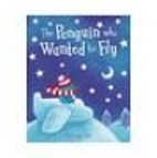 The Penguin Who Wanted to Fly by Catherine…