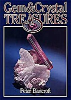Gem and Crystal Treasures by Peter Bancroft
