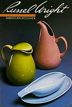 Russel Wright : American designer by William…