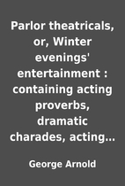 Parlor theatricals, or, Winter evenings'…