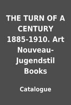 THE TURN OF A CENTURY 1885-1910. Art…