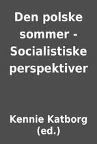 Den polske sommer - Socialistiske…