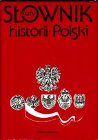 Mały słownik historii Polski by Witold…