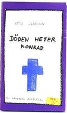 Döden heter Konrad by Stig Claesson