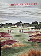 The Nairn Golf Club 1887-1987 by Stuart :…