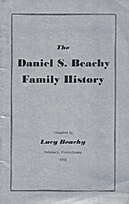The Daniel S. Beachy Family History by Lucy…