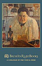 Bauman Rare Books: Food and Drink 2015 [PDF]…