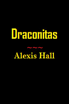 Draconitas by Alexis Hall
