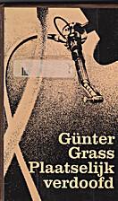 Plaatselijk verdoofd : roman by Günter…