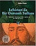 Lehistan da Bir Osmanlı Sultanı by Halime…