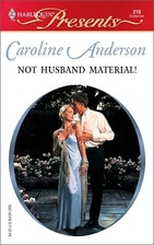 Not Husband Material! by Caroline Anderson