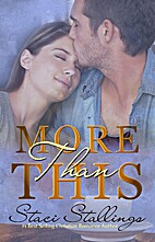 More Than This by Staci Stallings