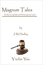 Magnum Tales ~ Y is for Yes by J.M. Hadley