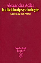 Individualpsychologie. Anleitung zur Praxis.…