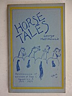 Horse Tales: Reminiscences of Troop C,…