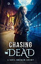 Chasing the Dead by D.B. Sieders