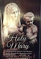 Holy Mary: Getting To Know and Love Our…