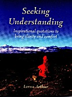 Seeking Understanding by Lorna Arthur
