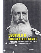 Leopold II ongegeneerd genie? buitenlandse…
