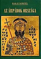 Az Árpádok országa…