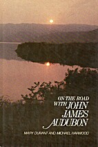 On the Road With John James Audubon by Mary…
