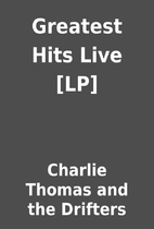 Greatest Hits Live [LP] by Charlie Thomas…