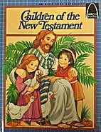 Children of the New Testament: An Arch Book…