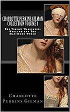 Charlotte Perkins Gilman Collection Volume I…