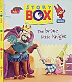 The Brave Little Knight (Story Box) by…