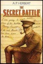 The Secret Battle by A. P. Herbert
