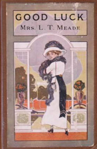 Good Luck: A Story for Girls by L.T. Meade