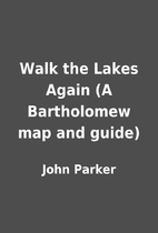 Walk the Lakes Again (A Bartholomew map and…
